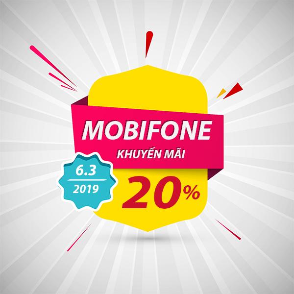 Mobifone khuyến mãi ngày 6/3/2019 tặng 20% giá trị thẻ nạp