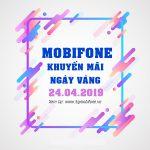 Mobifone khuyến mãi ngày 24/4/2019 tặng 20% thẻ nạp