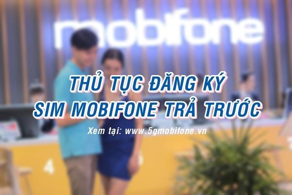 Thủ tục đăng ký Sim Mobifone trả trước