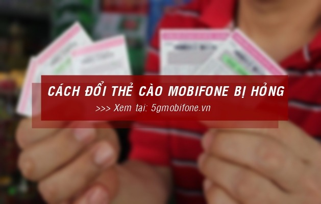 Cách đổi thẻ cào Mobifone bị hỏng, mất số