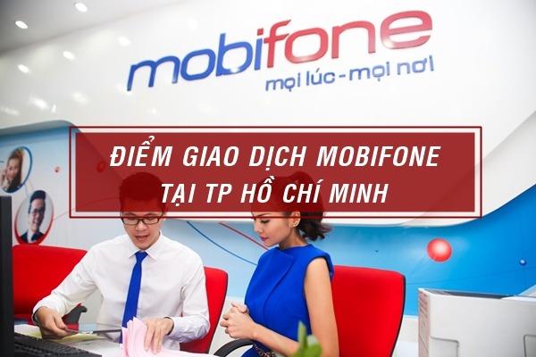 Địa chỉ Trung tâm giao dịch Mobifone tại TP Hồ Chí Minh