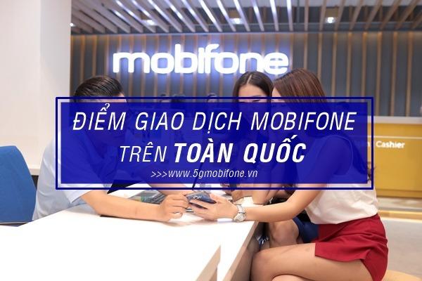 Danh sách các điểm giao dịch Mobifone trên toàn quốc