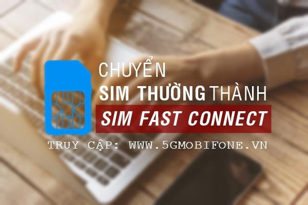 Cách chuyển Sim thường thành Sim Fast Connect Mobifone