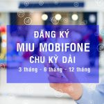Đăng ký gói MIU Mobifone chu kỳ dài