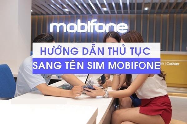 Thủ tục sang tên thay đổi thông tin Sim Mobifone