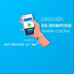Cách hủy 5G Mobifone