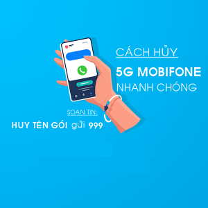 Cách hủy 5G Mobifone, hủy gia hạn 5G Mobifone chỉ với 1 tin nhắn