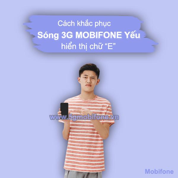 Cách khắc phục sóng 3G Mobifone yếu hiển thị chữ E đơn giản nhanh chóng nhất