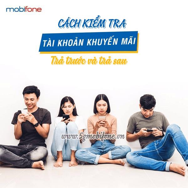 Cách kiểm tra tài khoản khuyến mãi Mobifone cho thuê bao trả trước và trả sau