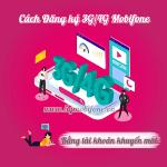 Cách đăng ký 3G/4G Mobifone bằng tài khoản khuyến mãi