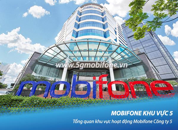 Tổng quan Mobifone khu vực 5 - Mobifone công ty 5