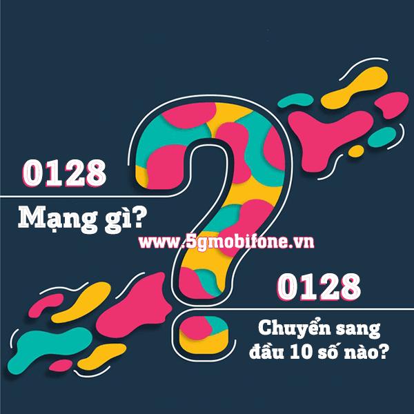 Sim 0128 là mạng gì? Đầu số 0128 chuyển sang đầu 10 số nào?