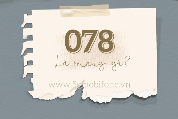 078 là mạng gì? Sim đầu số 078 có ý nghĩa gì?